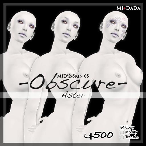 MJD*2SKIN-05 -Obscure-  Aster